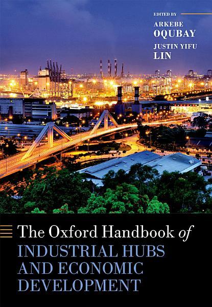 The Oxford Handbook of Industrial Hubs and Economic Development PDF