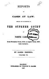 Reports of Cases at Law Argued and Determined in the Supreme Court of North Carolina: From June Term, 1840, to [August Term, 1852], Both Inclusive, Volume 7