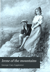 Irene of the Mountains: A Romance of Old Virginia