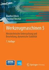 Werkzeugmaschinen 5: Messtechnische Untersuchung und Beurteilung, dynamische Stabilität, Ausgabe 7