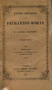 Études critiques sur le feuilleton-roman: Volume1