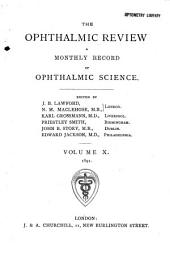 Ophthalmic Review: A Record of Ophthalmic Science, Volume 10