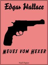 Neues vom Hexer: Ungekürzte und überarbeitete Übersetzung von 1938