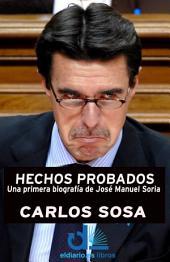 Hechos probados: Una primera biografía de José Manuel Soria