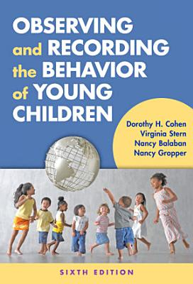 Observing and Recording the Behavior of Young Children  6th Edition