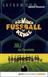 Die Wilden Fußballkerle - Band 4: Juli, die Viererkette