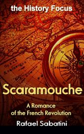 Scaramouche, A Romance of the French Revolution: the History Focus