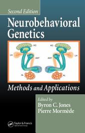 Neurobehavioral Genetics: Methods and Applications, Second Edition, Edition 2