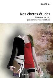 Mes chères études: Etudiante, 19 ans, job alimentaire, prostituée - Essais - documents