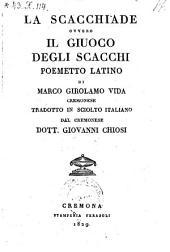 La Scacchiade ovvero ; il giuoco degli scacchi, poemetto latino