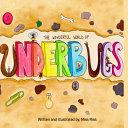 The Wonderful World of Underbugs