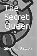 The Secret Queen