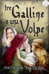 Tre Galline e una Volpe: Commedia medievale fantastica