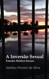 A Inversão Sexual: Estudos Médico-Sociais