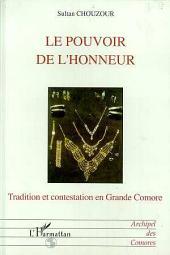 Le pouvoir de l'honneur: Tradition et contestation en Grande Comores