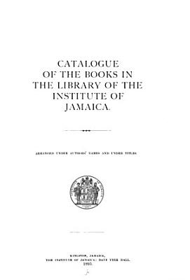 Catalogue of the Books in the Library of the Institute of Jamaica