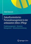 Zukunftsorientiertes Personalmanagement in der ambulanten  Alten  Pflege PDF