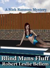 Blind Mans Fluff