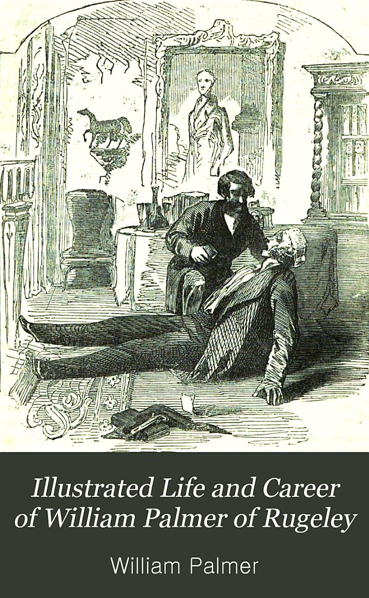 Illustrated Life and Career of William Palmer of Rugeley