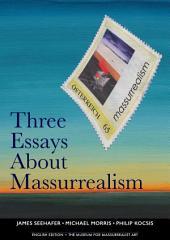 Three Essays About Massurrealism (English only edition)