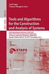 Tools and Algorithms for the Construction and Analysis of Systems: 23rd International Conference, TACAS 2017, Held as Part of the European Joint Conferences on Theory and Practice of Software, ETAPS 2017, Uppsala, Sweden, April 22-29, 2017, Proceedings, Part 1