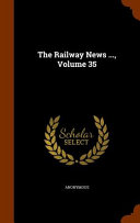 The Railway News ... , Volume 35