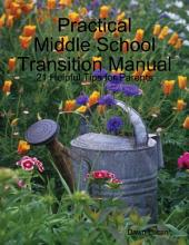 Practical Middle School Transition Manual: 21 Helpful Tips for Parents