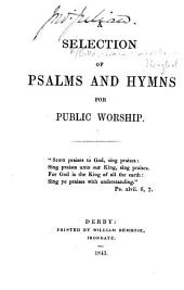 A Selection of Psalms and Hymns for Public Worship