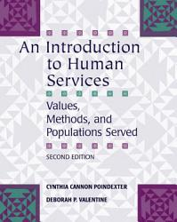 An Introduction To Human Services Values Methods And Populations Served Book PDF