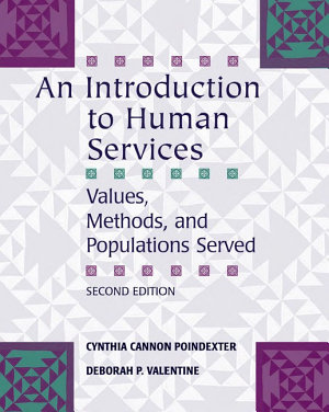 An Introduction to Human Services  Values  Methods  and Populations Served PDF