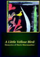 A Little Yellow Bird  Memories of Marie Shurmantine PDF