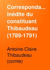 Correspondance inédite du constituant Thibaudeau (1789-1791)
