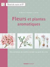 Fleurs et plantes aromatiques: Des centaines de motifs à broder au point de croix