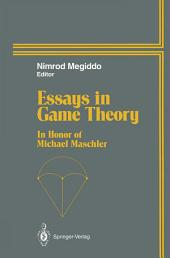 Essays in Game Theory: In Honor of Michael Maschler