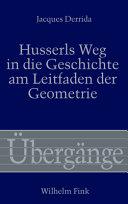 Husserls Weg in die Geschichte am Leitfaden der Geometrie PDF