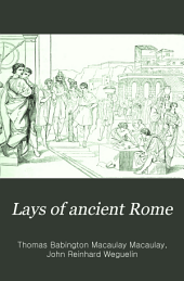 Lays of Ancient Rome, and Other Poems