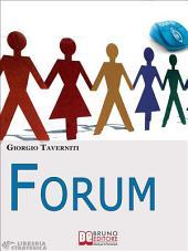 Forum. Come Creare una Community di Successo. (Ebook Italiano - Anteprima Gratis): Come Creare una Community di Successo