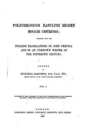 Polychronicon Ranulphi Higden monachi Cestrensis: together with the English translations of John Trevisa and of an unknown writer of the fifteenth century, Issue 1