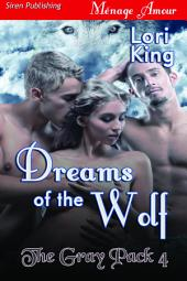 Dreams of the Wolf [The Gray Pack 4]