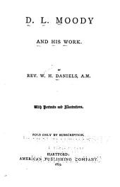 D. L. Moody and His Work