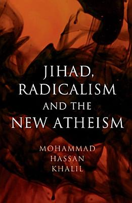 Jihad  Radicalism  and the New Atheism