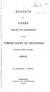 Reports of cases argued and determined in the Supreme Court of Tennessee during the years 1838-9: Volume 19
