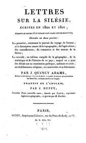 Lettres sur la Silésia: écrites en1800 et 1801, durant le cours d'un voyage fait dans cette province ...