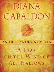 A Leaf On The Wind Of All Hallows An Outlander Novella Book PDF