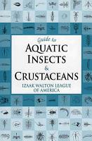 A Guide to Aquatic Insects and Crustaceans PDF