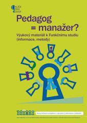Pedagog = manažer?: Výukový materiál k Funkčnímu studiu – informace, metody