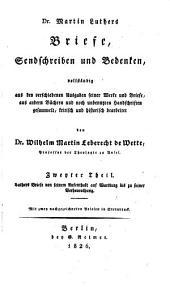 Dr. Martin Luthers Briefe, Sendschreiben und Bedenken: volständig aus den verschiedenen Ausgaben seiner Werke und Briefe, aus andern Büchern und noch unbenutzten Handschriten gesammelt, Band 2