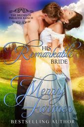 His Remarkable Bride: The Brides of Paradise Ranch - Spicy Version (Volume 6)