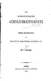 Das homöopathische Aehnlichkeitsgesetz: Offenes Sendschreiben an Herrn. Prof. Dr. Justus Freiherrn von Liebig
