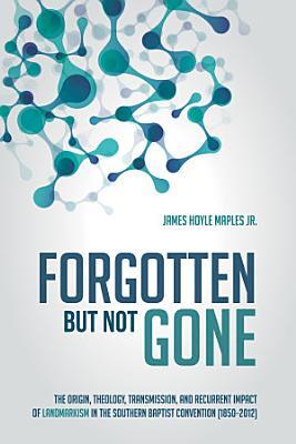 Forgotten but Not Gone